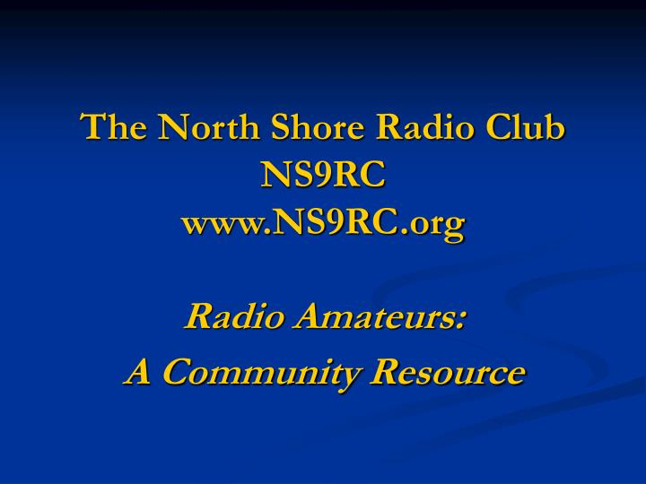 The north shore radio club ns9rc www ns9rc org radio amateurs a community resource