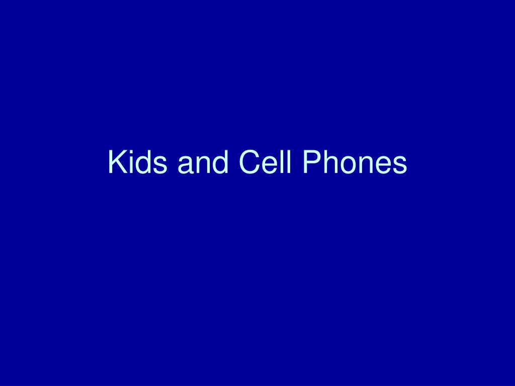 kids and cell phones