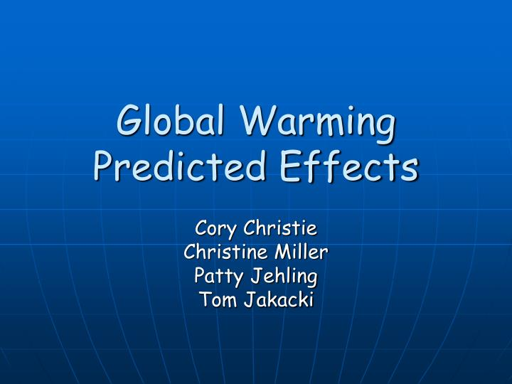 Global warming predicted effects