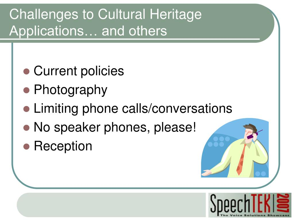 Challenges to Cultural Heritage Applications… and others