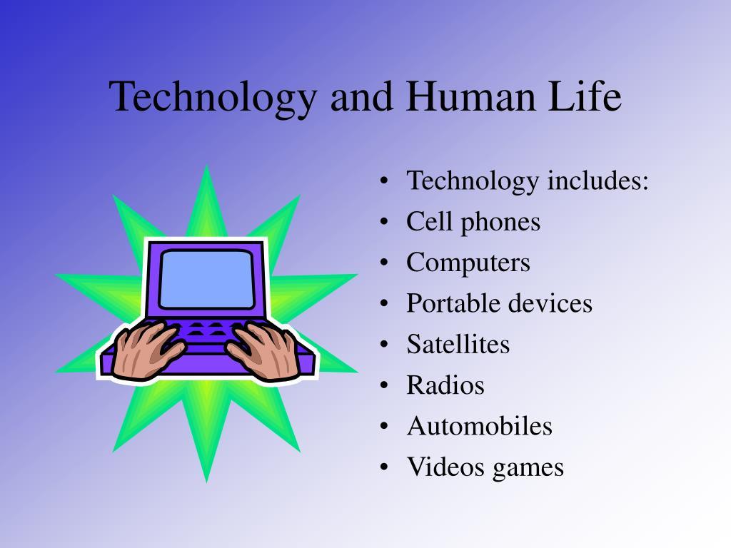 Technology and Human Life