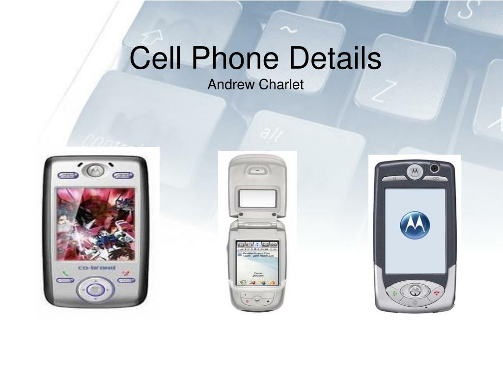 Cell Phone Details