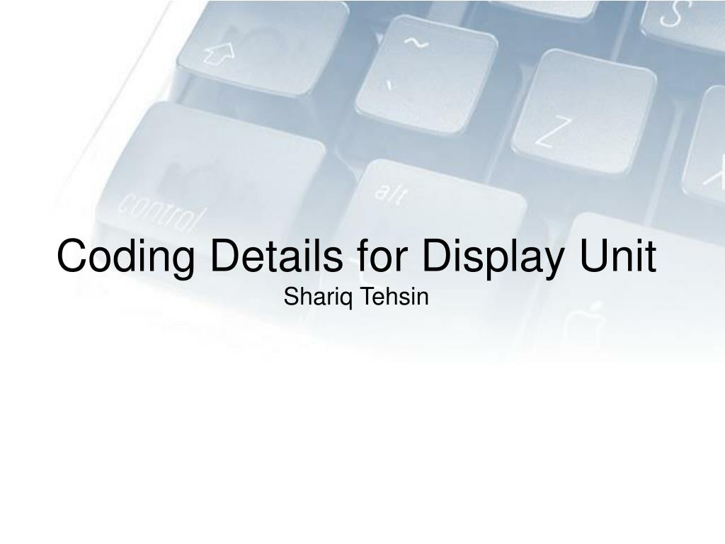 Coding Details for Display Unit