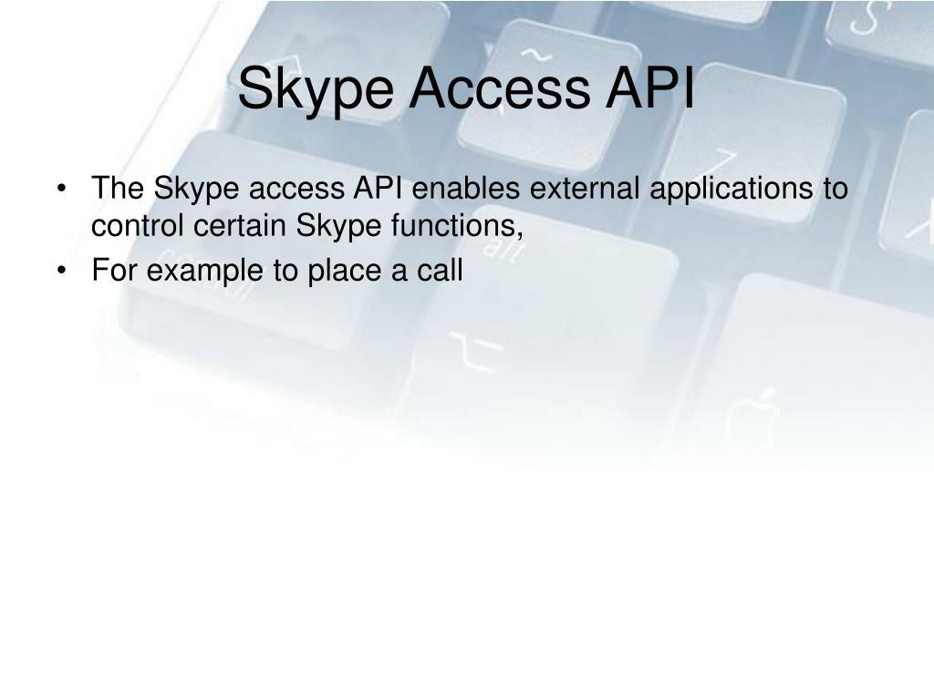 Skype Access API