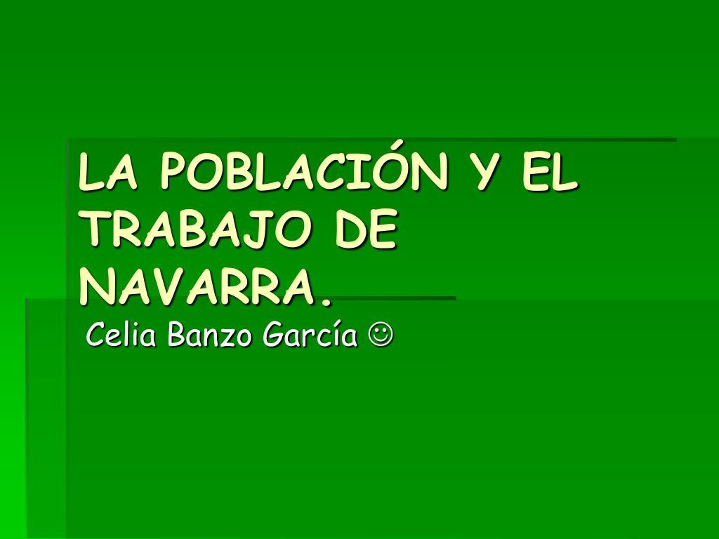 LA POBLACIÓN Y EL TRABAJO DE NAVARRA.