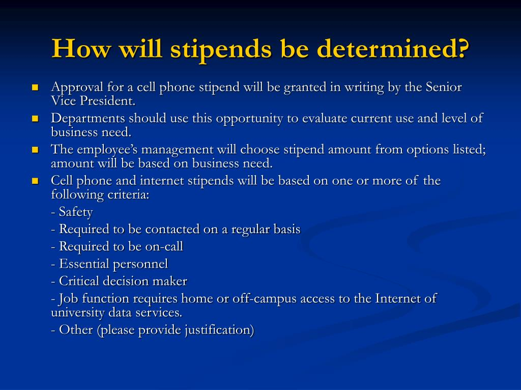 How will stipends be determined?