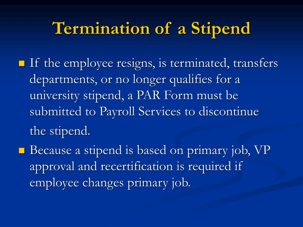 Termination of a Stipend