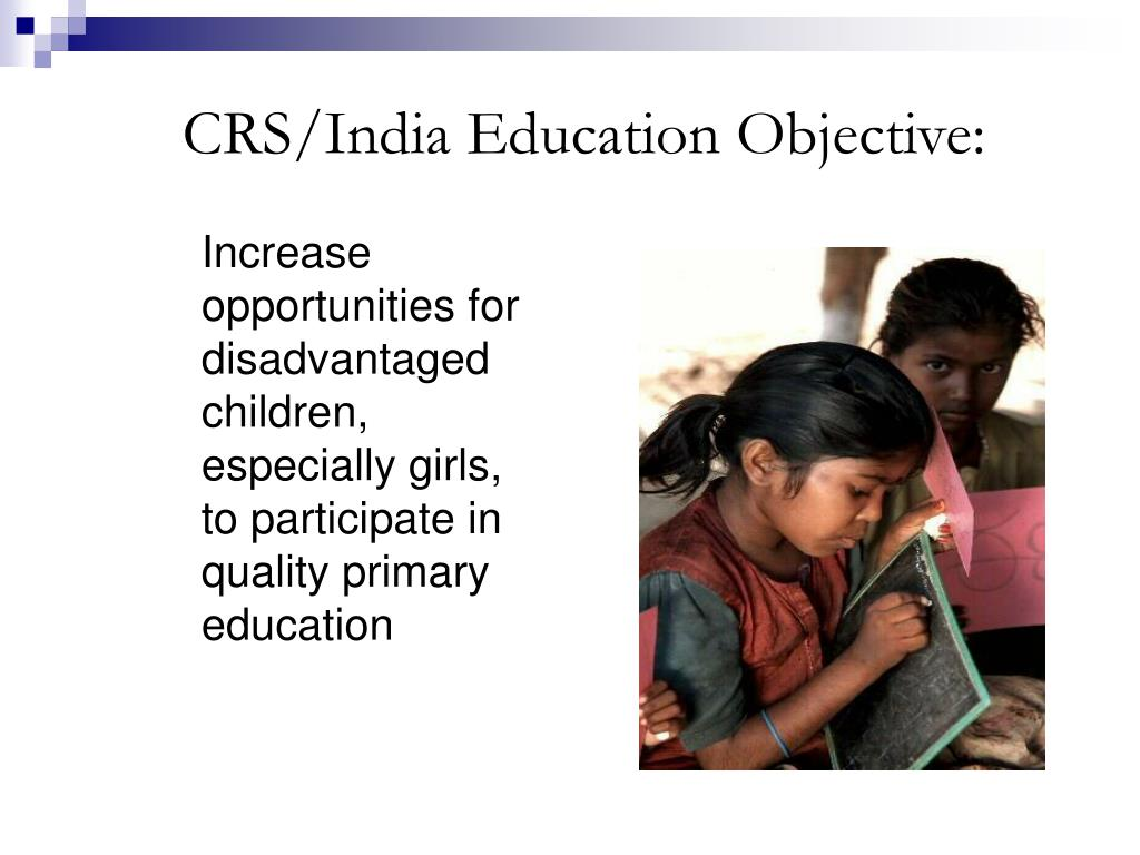 CRS/India Education Objective: