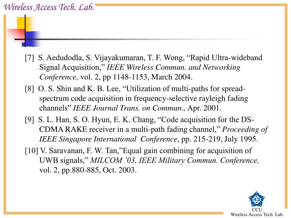 "[7]  S. Aedudodla, S. Vijayakumaran, T. F. Wong, ""Rapid Ultra-wideband Signal Acquisition,"""