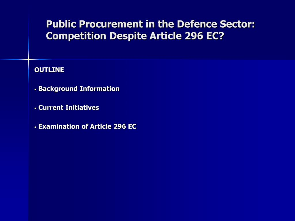 Public Procurement in the Defence Sector: Competition Despite Article 296 EC?