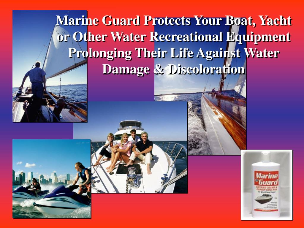 Marine Guard Protects Your Boat, Yacht or Other Water Recreational Equipment Prolonging Their Life Against Water Damage & Discoloration