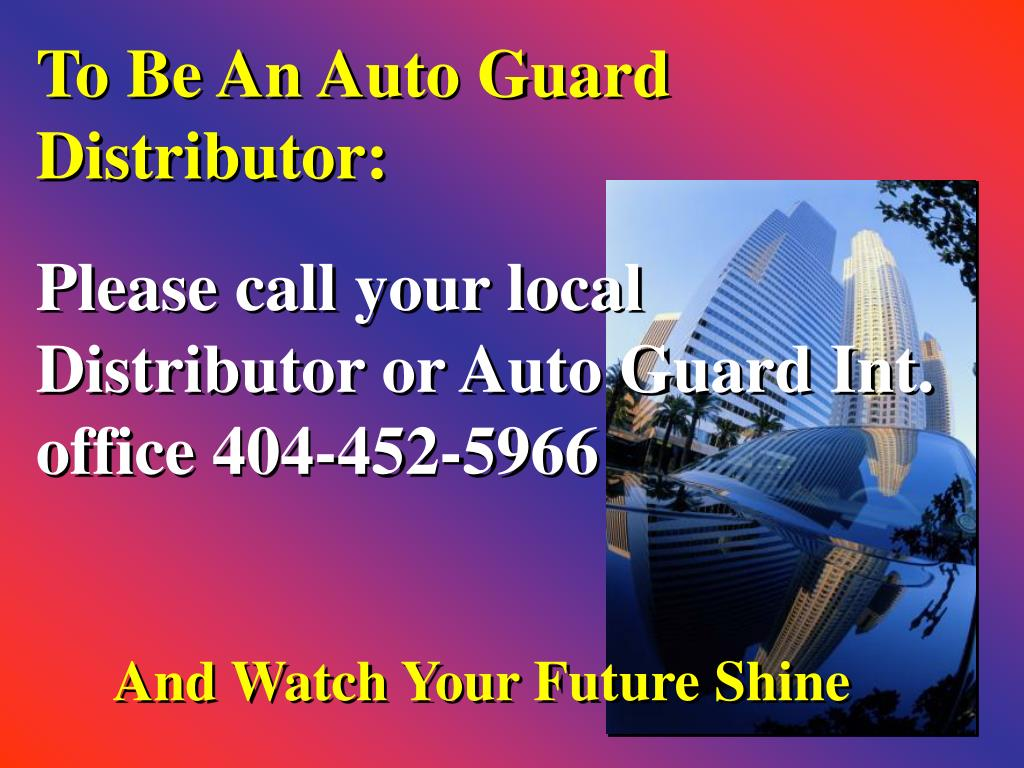 To Be An Auto Guard Distributor: