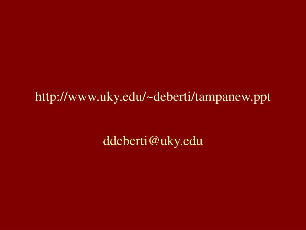 http://www.uky.edu/~deberti/tampanew.ppt