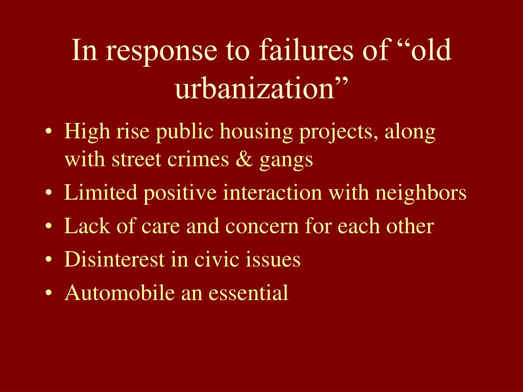 "In response to failures of ""old urbanization"""