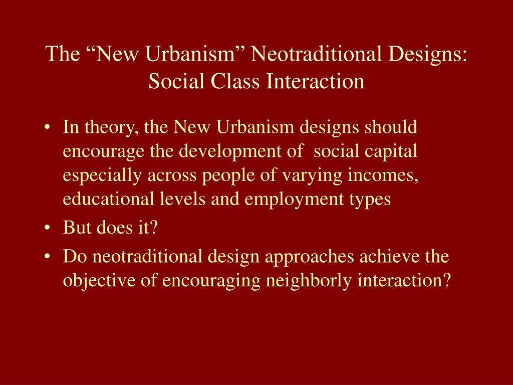 "The ""New Urbanism"" Neotraditional Designs:"