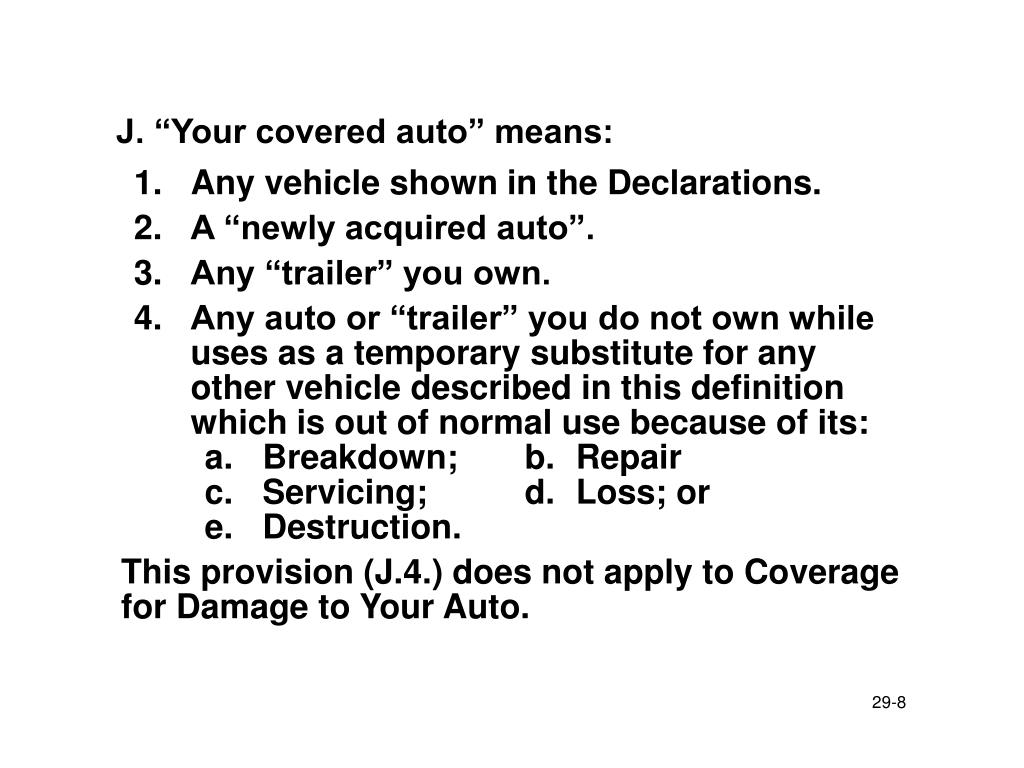 "J. ""Your covered auto"" means:"