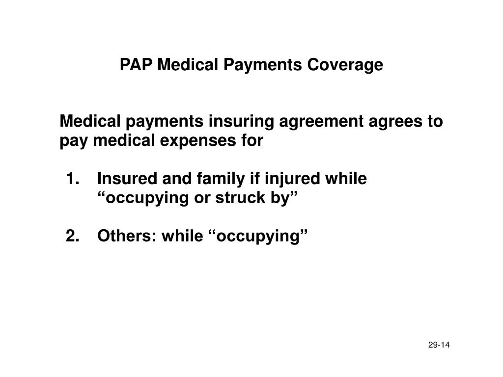 PAP Medical Payments Coverage