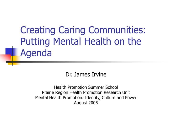 Creating caring communities putting mental health on the agenda