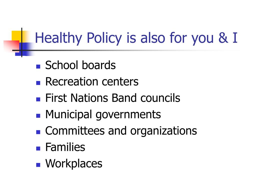Healthy Policy is also for you & I