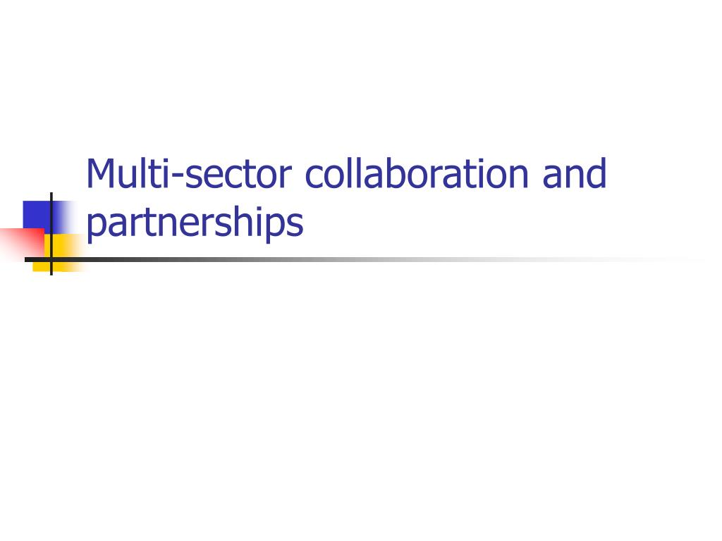 Multi-sector collaboration and partnerships