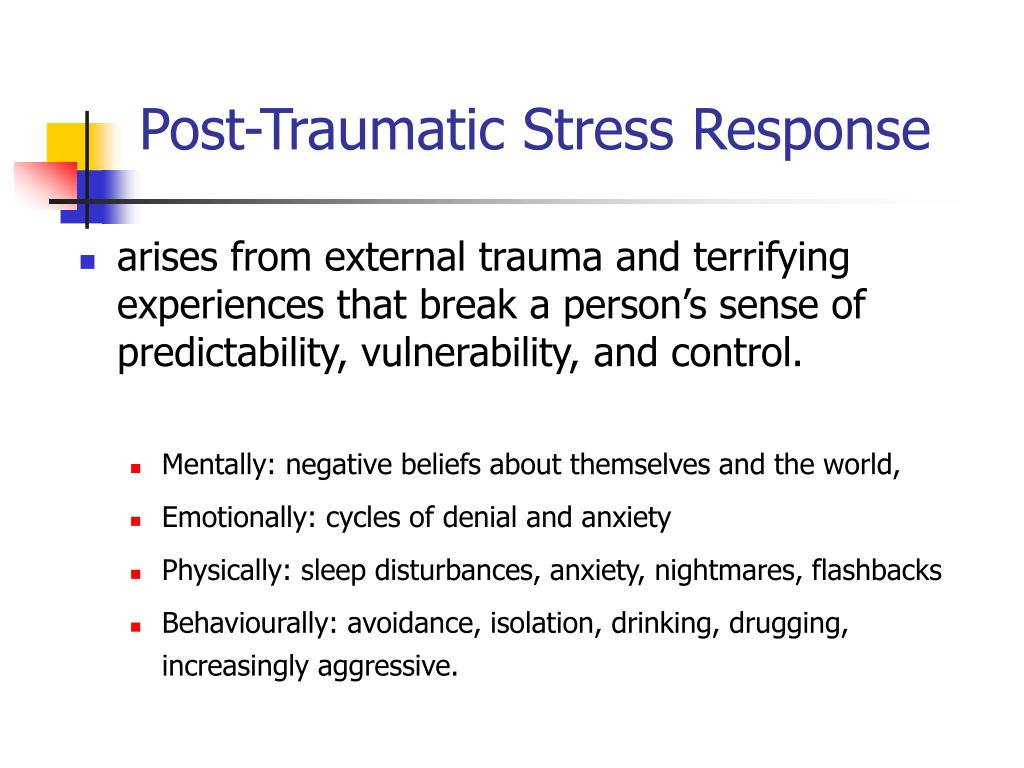 Post-Traumatic Stress Response