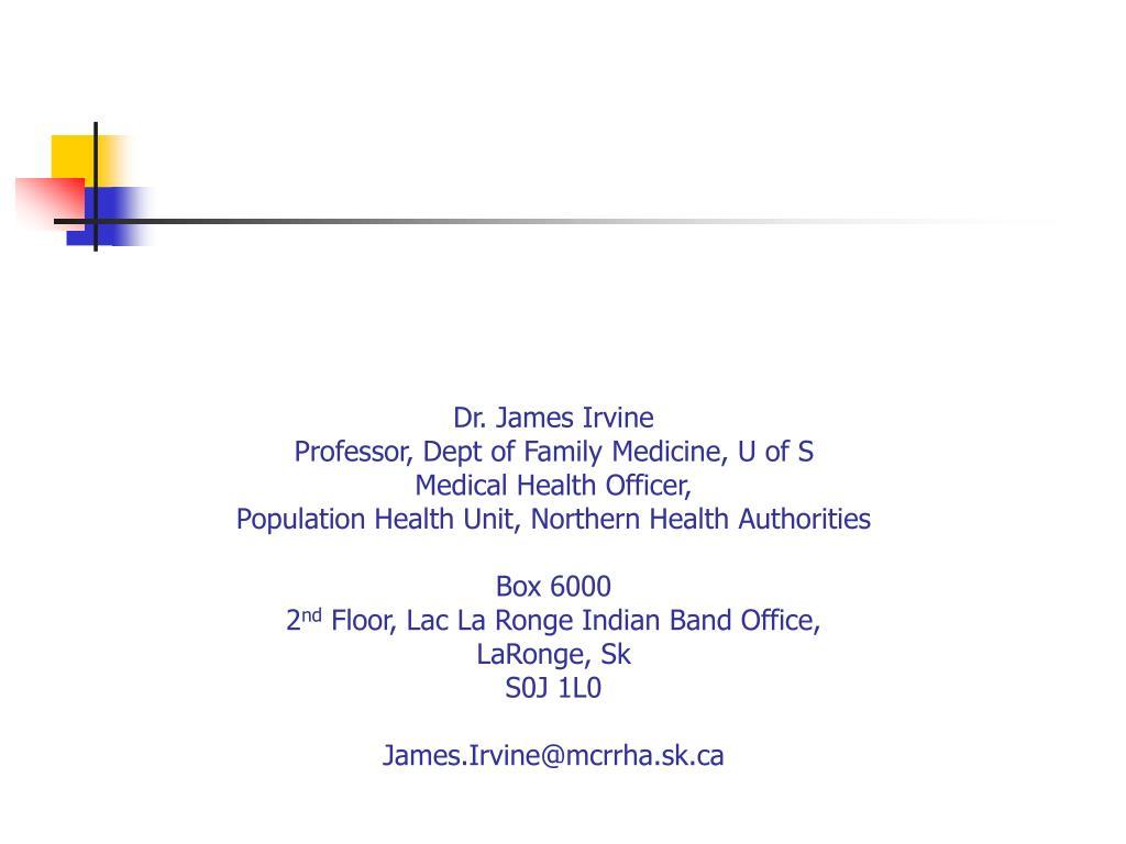 Dr. James Irvine