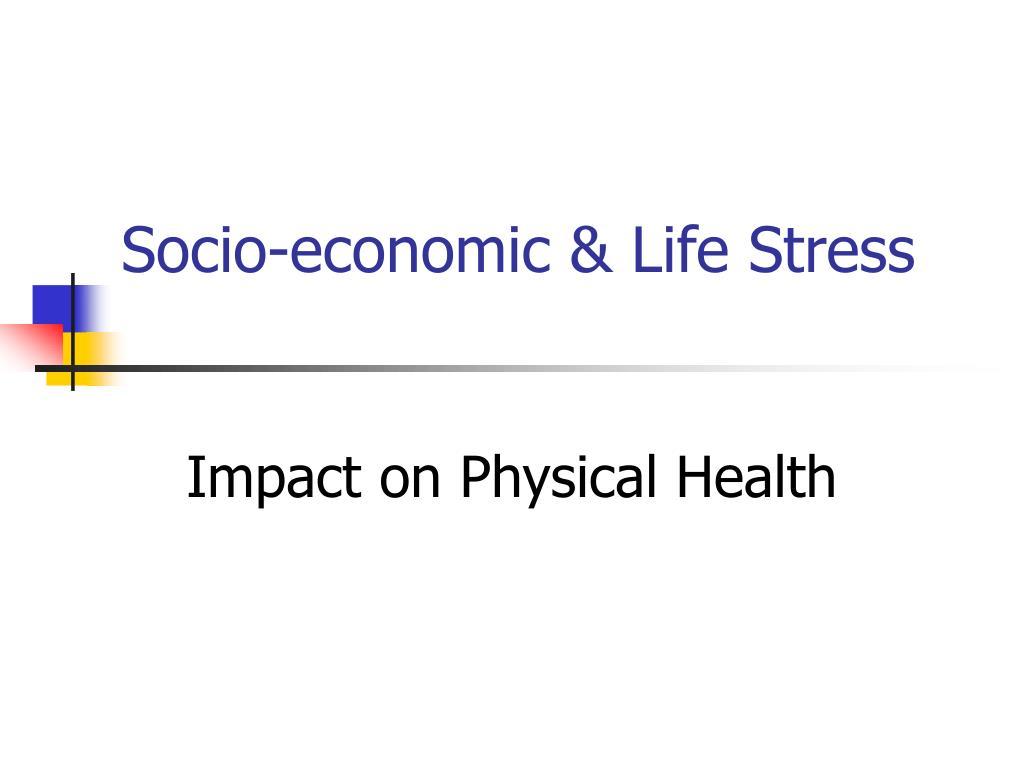 Socio-economic & Life Stress