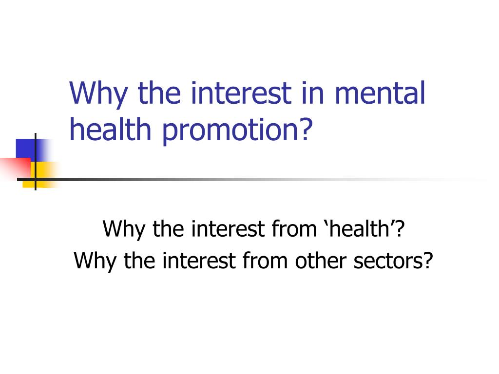 Why the interest in mental health promotion?