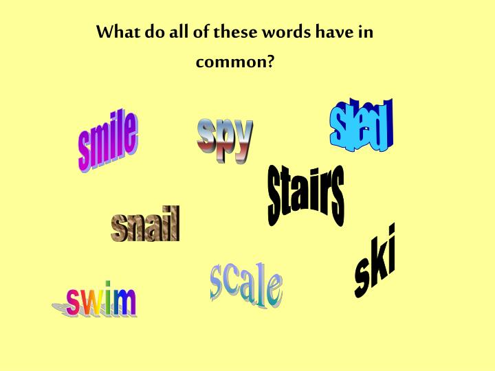 What do all of these words have in common?