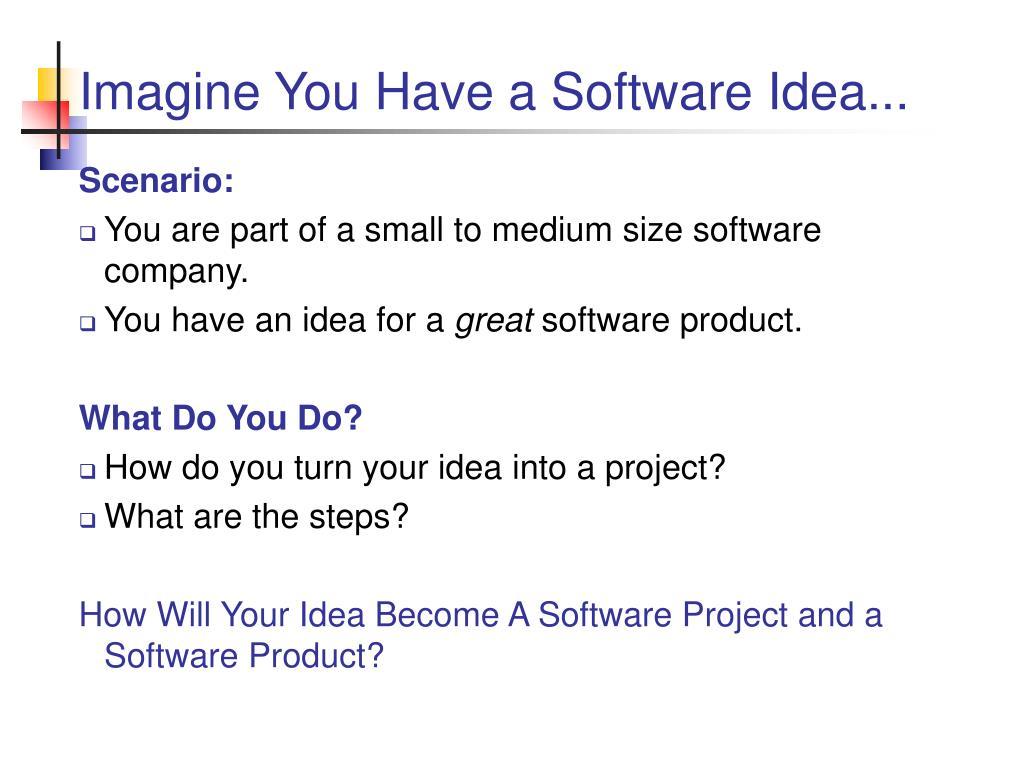 Imagine You Have a Software Idea...