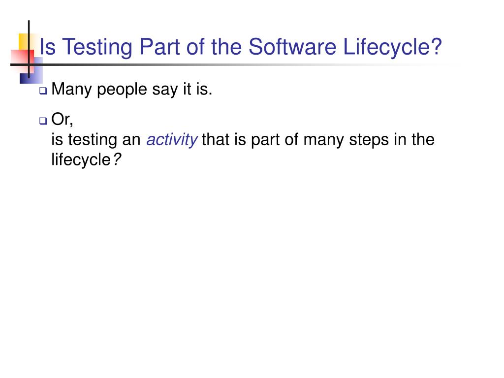 Is Testing Part of the Software Lifecycle?