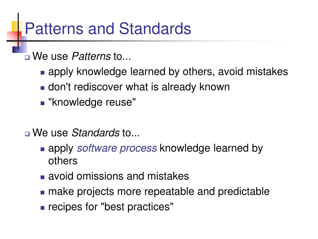 Patterns and Standards