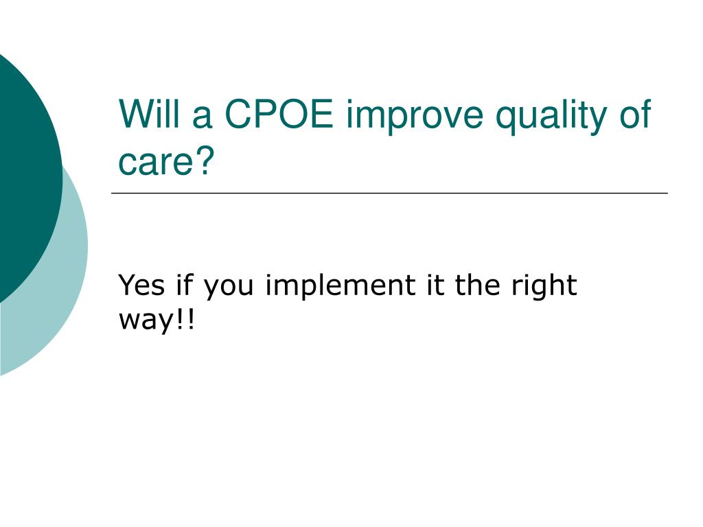 Will a CPOE improve quality of care?