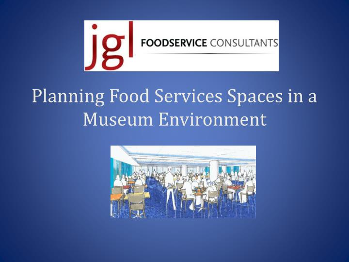 Planning food services spaces in a museum environment