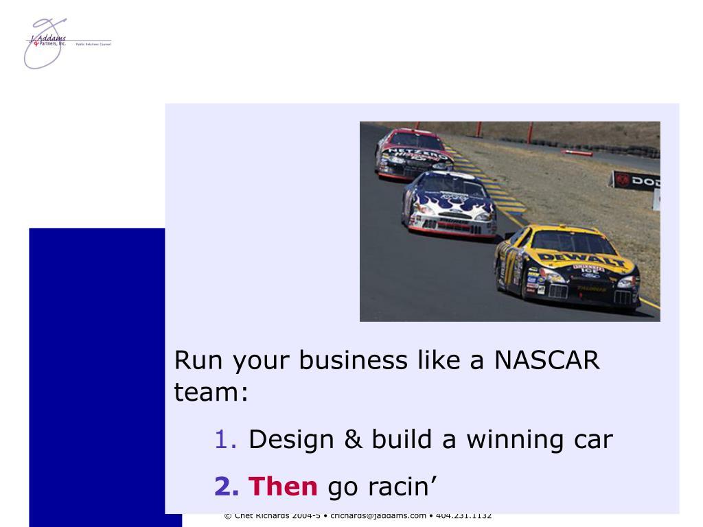 Run your business like a NASCAR team: