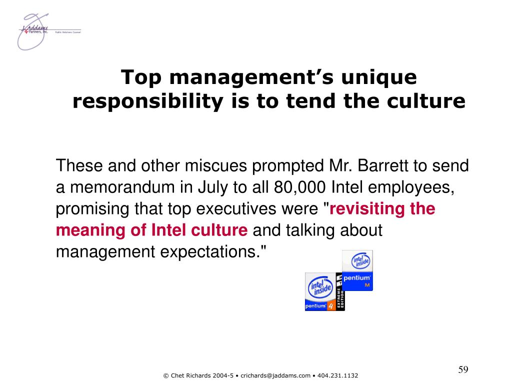 Top management's unique responsibility is to tend the culture
