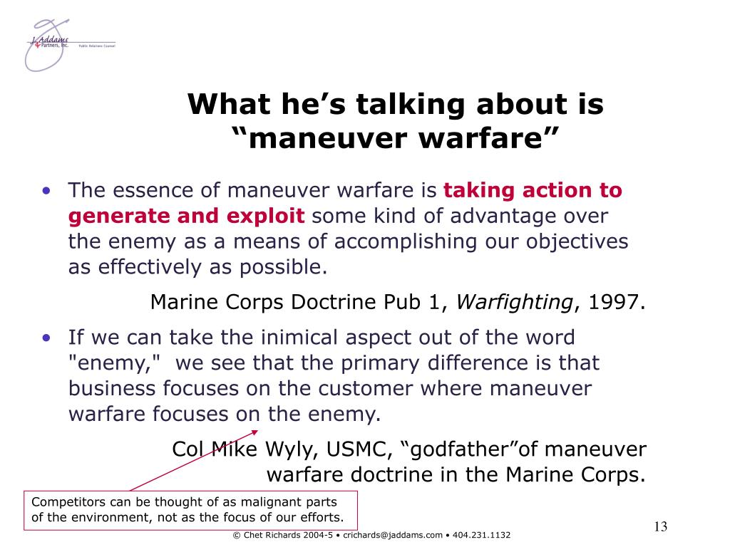 "What he's talking about is ""maneuver warfare"""