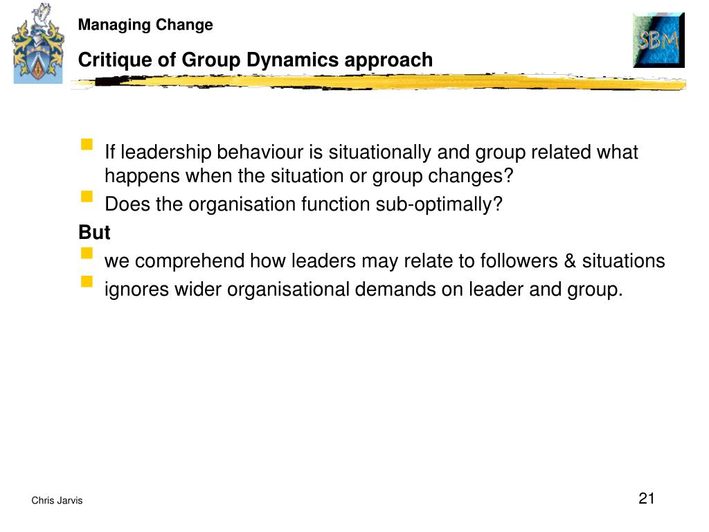 Critique of Group Dynamics approach