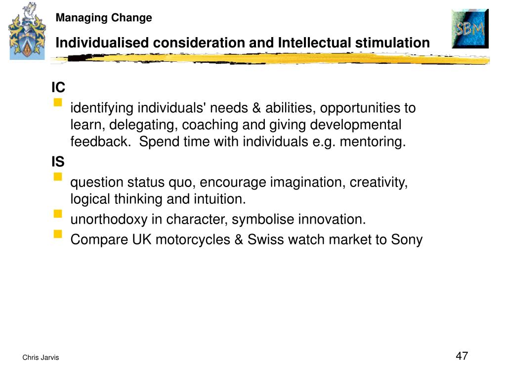 Individualised consideration and Intellectual stimulation