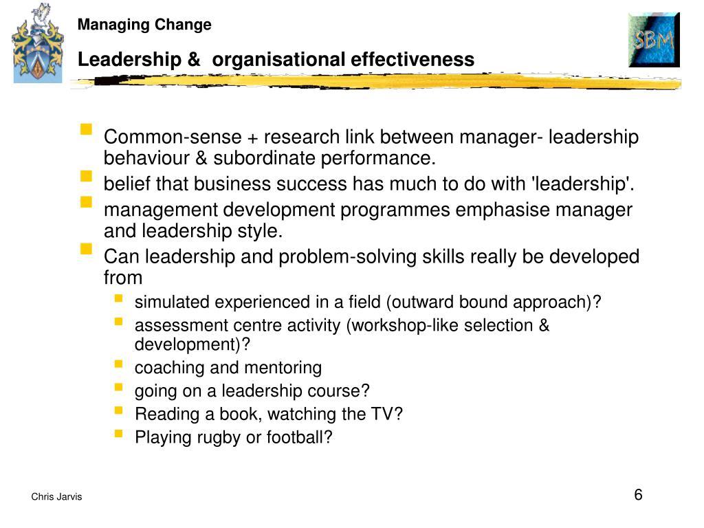 Leadership &  organisational effectiveness