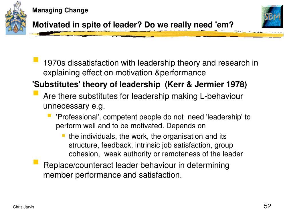 Motivated in spite of leader? Do we really need 'em?