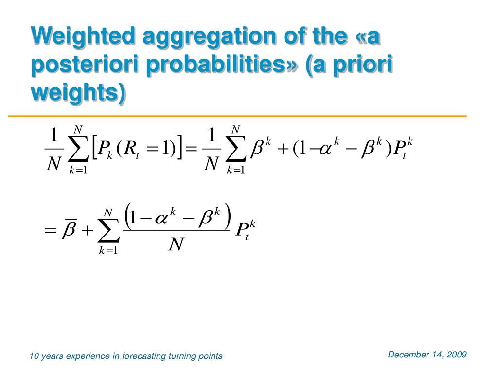 Weighted aggregation of the «a posteriori probabilities» (a priori