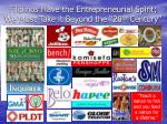 filipinos have the entrepreneurial spirit we must take it beyond the 20 th century