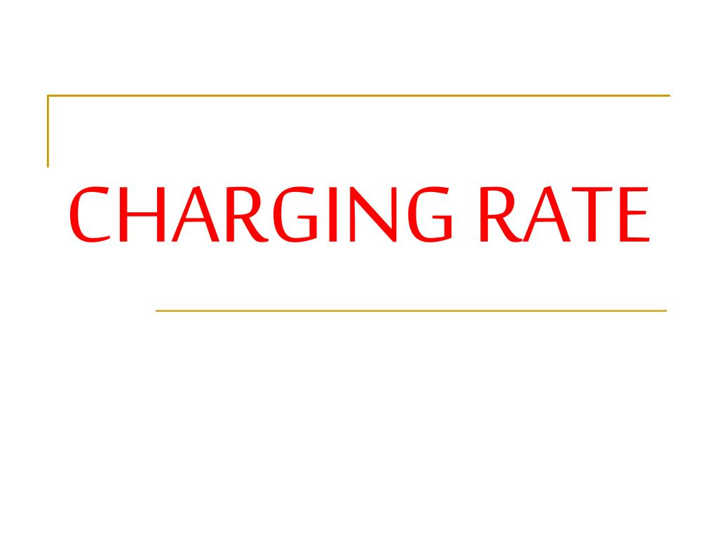 CHARGING RATE