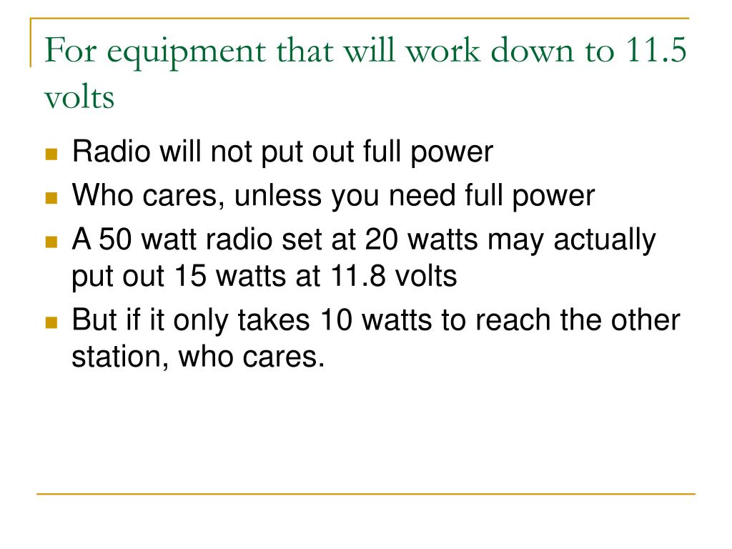 For equipment that will work down to 11.5 volts