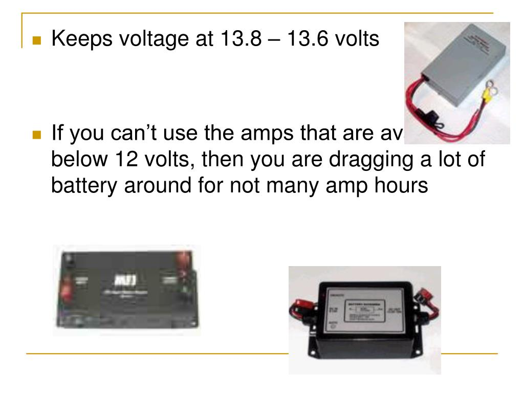 Keeps voltage at 13.8 – 13.6 volts