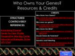who owns your genes resources credits