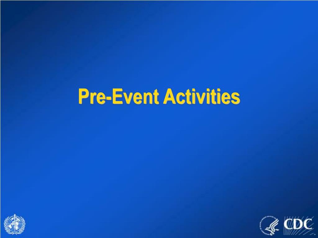 Pre-Event Activities