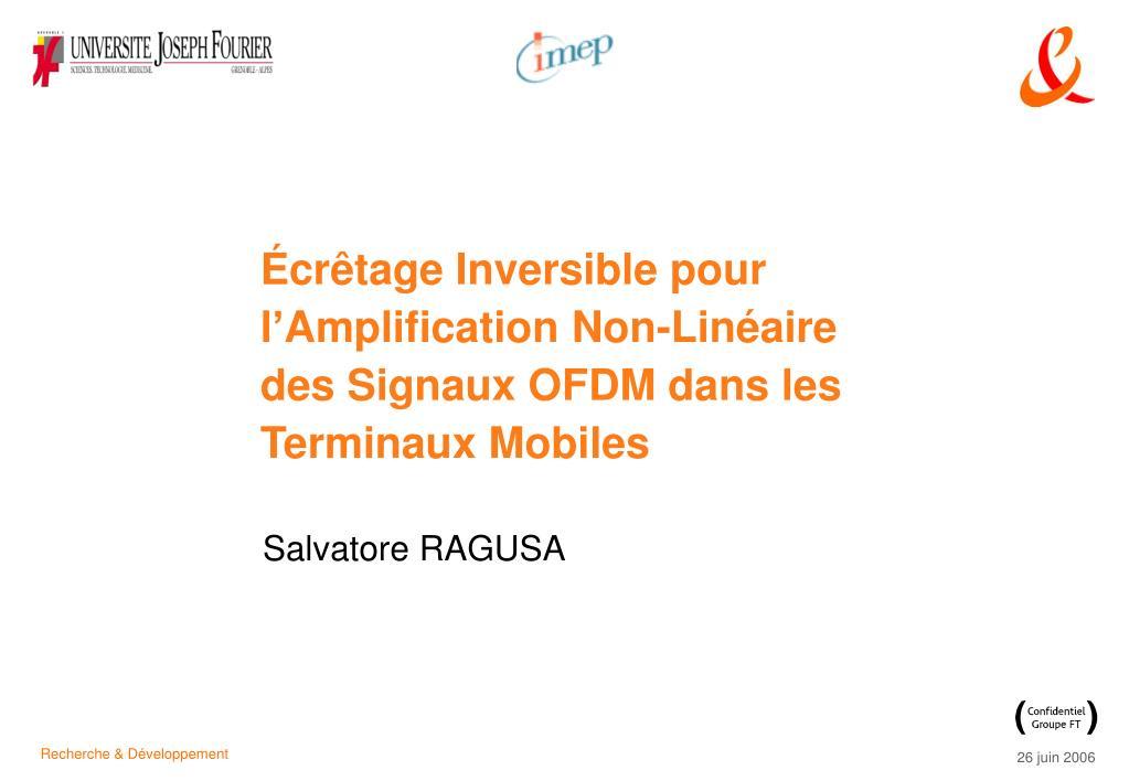 Écrêtage Inversible pour l'Amplification Non-Linéaire des Signaux OFDM dans les Terminaux Mobiles
