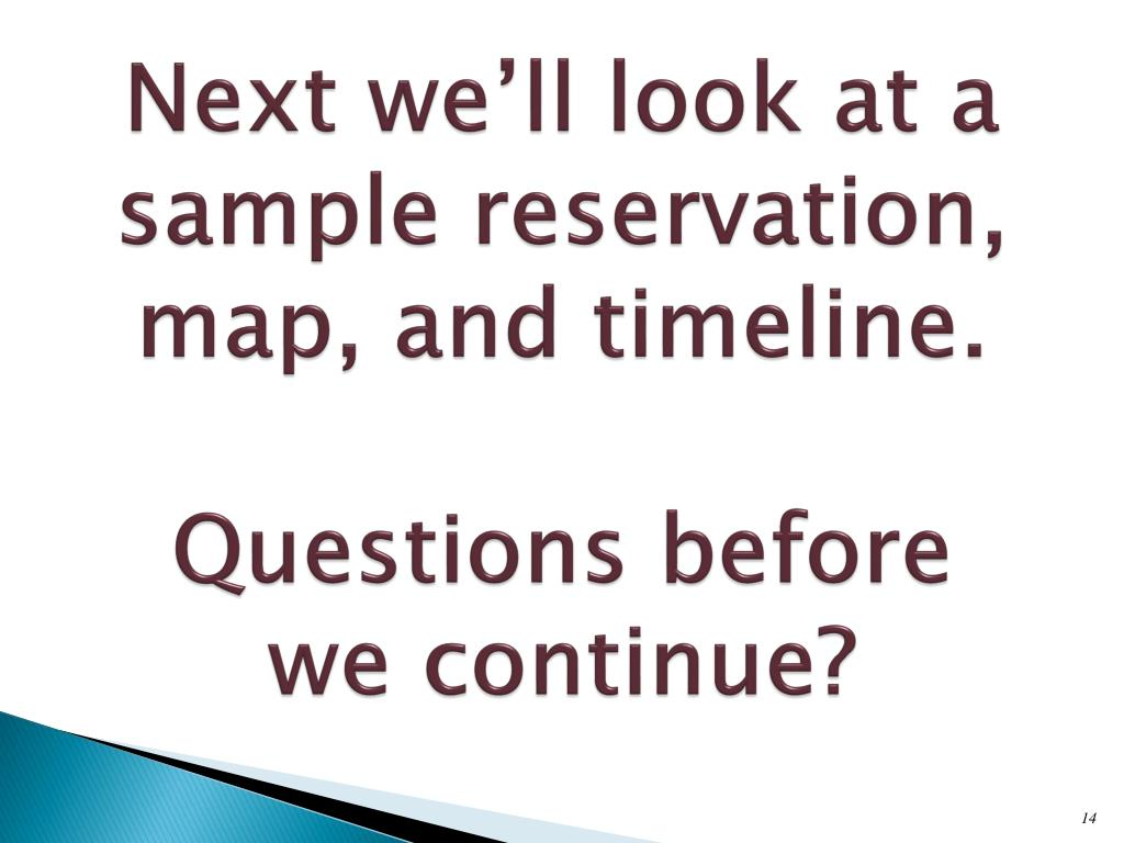 Next we'll look at a sample reservation, map, and timeline.